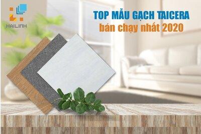 TOP mẫu gạch Taicera bán chạy nhất 2020
