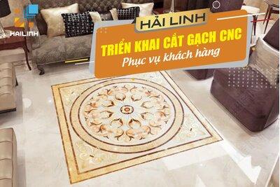 Hải Linh triển khai dịch vụ cắt gạch CNC
