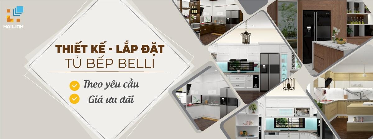 Thiết kế lắp đặt tủ bếp Belli theo yêu cầu - Giá ưu đãi